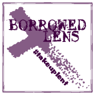 Borrowed Lens Photo Challenge
