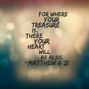 Week 1 - Where have you stored the treasures of your heart?
