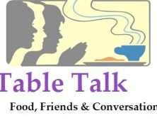 Table Talk:  Food, Friends & Conversation