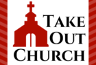 Take Out Church